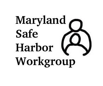 Maryland Safe Harbor Workgroup